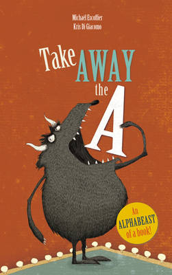 Cover for Take Away the A by Michael Escoffier