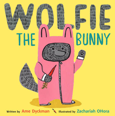Cover for Wolfie the Bunny by Ame Dyckman