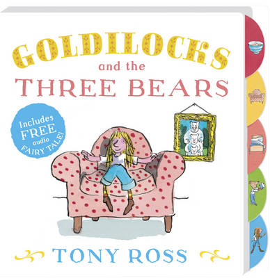 Goldilocks and the Three Bears by Tony Ross