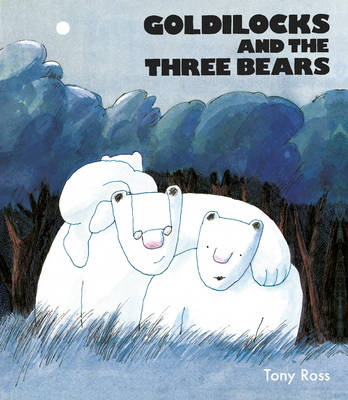 Cover for Goldilocks and the Three Bears by Tony Ross