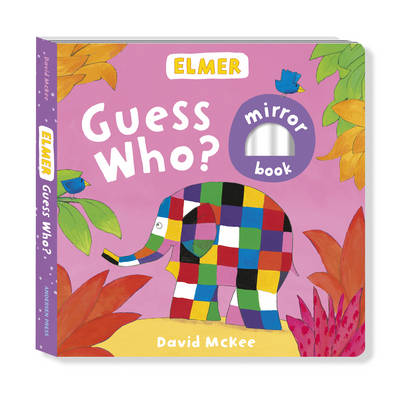 Elmer: Guess Who? by David McKee