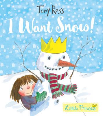 I Want Snow! by Tony Ross