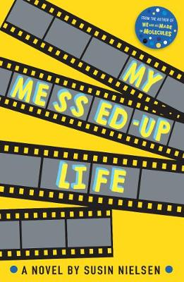 Cover for My Messed-Up Life by Susin Nielsen