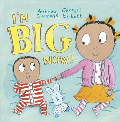 Cover for I'm Big Now by Anthea Simmons