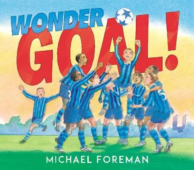 Cover for Wonder Goal! by Michael Foreman