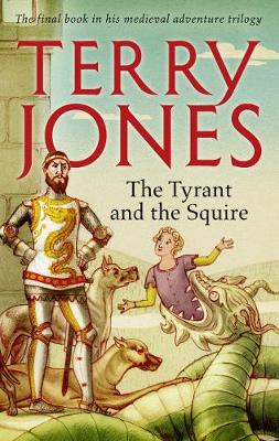 Cover for The Tyrant and the Squire by Terry Jones