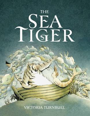 Cover for The Sea Tiger by Victoria Turnbull