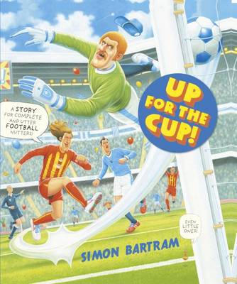 Up For The Cup by Simon Bartram