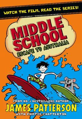 Middle School: Escape to Australia by James Patterson