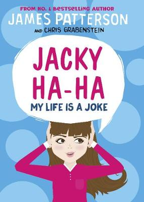 Jacky Ha-Ha: My Life is a Joke by James Patterson