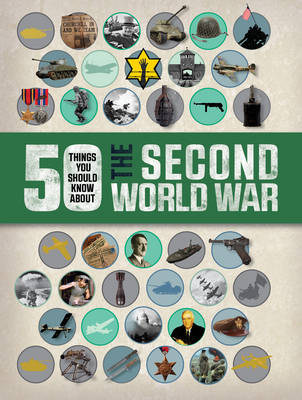 50 Things You Should Know About the Second World War