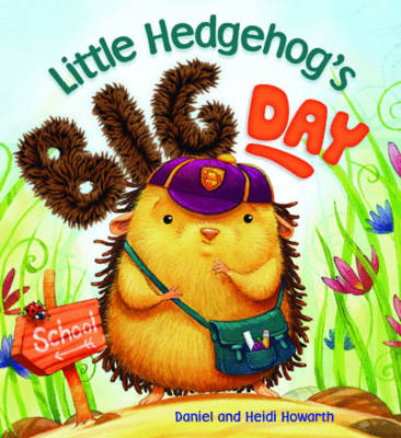 Storytime: Little Hedgehog's Big Day by Heidi Howarth