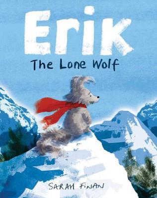 Erik the Lone Wolf by Sarah Finan