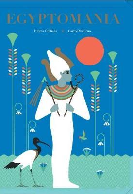 Egyptomania by Emma Giuliani, Carole Saturno