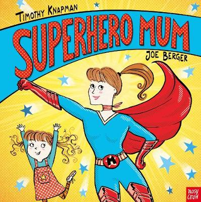 Cover for Superhero Mum by Timothy Knapman