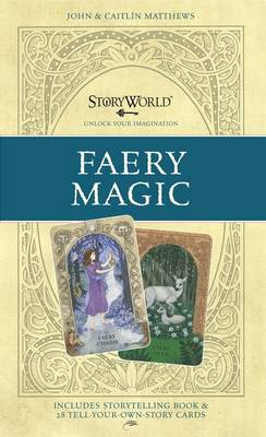 StoryWorld: Faery Magic by John Matthews, Caitlin Matthews