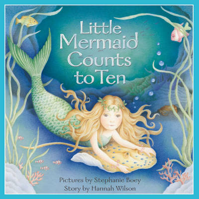 Little Mermaid Counts to Ten by Hannah Wilson
