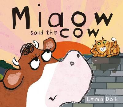 Miaow Said The Cow by Emma Dodd