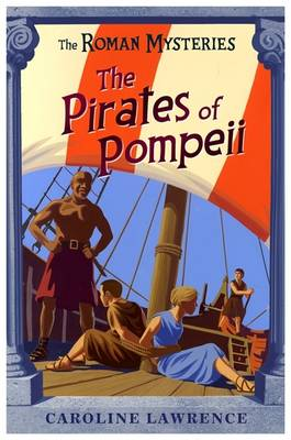 The Pirates of Pompeii by Caroline Lawrence, Andrew Davidson