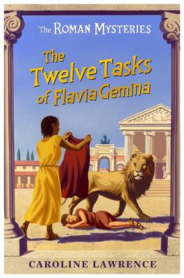The Twelve Tasks of Flavia Gemina by Caroline Lawrence