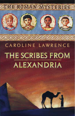 The Scribes From Alexandria by Caroline Lawrence