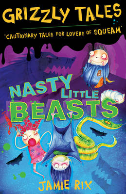 Cover for Nasty Little Beasts by Jamie Rix