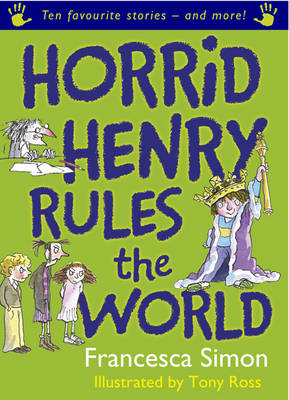 Horrid Henry Rules the World by Francesca Simon