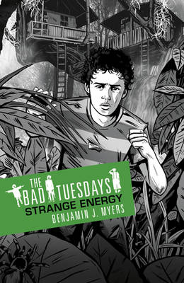 The Bad Tuesdays 2: Strange Energy by Benjamin J  Myers