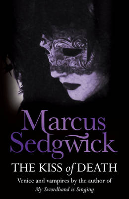 The Kiss of Death by Marcus Sedgwick