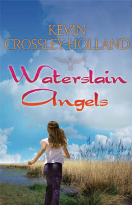 Waterslain Angels by Kevin Crossley-Holland