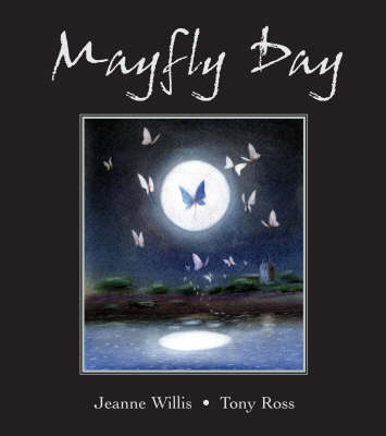 Mayfly Day by Jeanne Willis