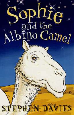 Sophie And The Albino Camel by Stephen Davies