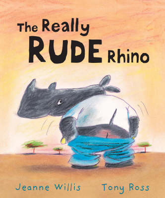 Really Rude Rhino by Jeanne Willis