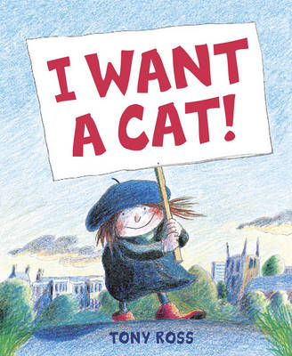 I Want A Cat by Tony Ross