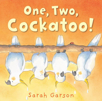 Cover for One, Two, Cockatoo! by Sarah Garson