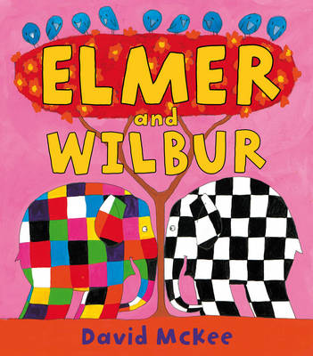 Elmer and Wilbur by David McKee