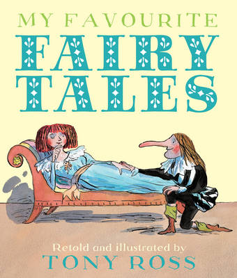 My Favourite Fairy Tales by Tony Ross