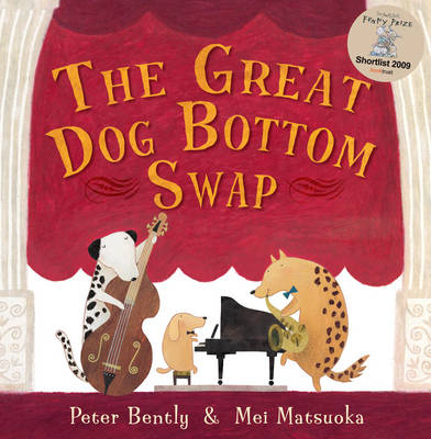 The Great Dog Bottom Swap by Peter Bently & Mei Matsuoka