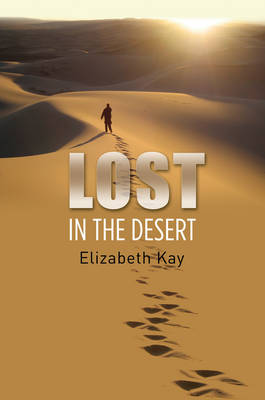 Lost in the Desert by Elizabeth Kay