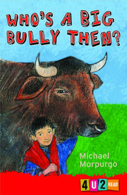 Who's a Big Bully, Then? by Michael Morpurgo