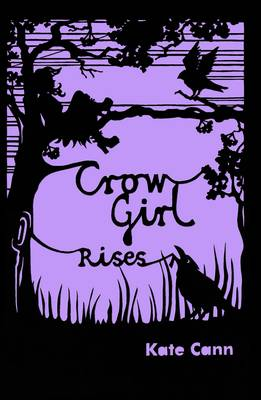 Crow Girl Rises by Kate Cann