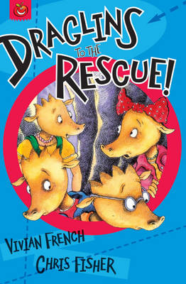 Draglins To The Rescue! by Vivian French