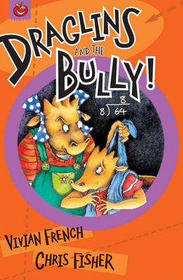 Draglins And The Bully! by Vivian French