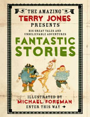 Fantastic Stories (The Fantastic World of Terry Jones) by Terry Jones