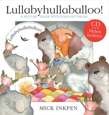Lullabyhullaballoo (Book and CD) by Mick Inkpen