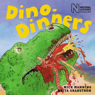 Dino-Dinners by Mick Manning, Brita Granstrom