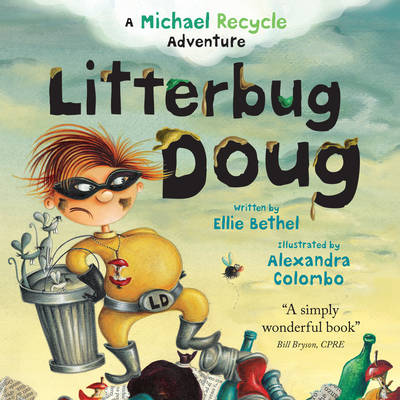 A Michael Recycle Adventure: Litterbug Doug by Ellie Bethel