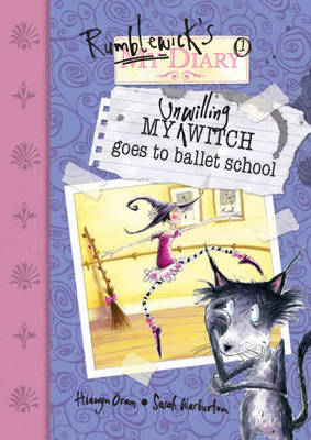 My Unwilling Witch Goes To Ballet School by Hiawyn Oram