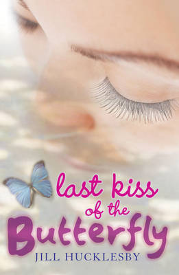 Cover for The Last Kiss Of The Butterfly by Jill Hucklesby