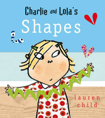 Charlie and Lola's Shapes by Lauren Child